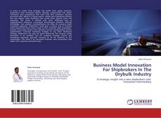 Bookcover of Business Model Innovation For Shipbrokers In The Drybulk Industry