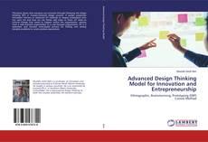 Bookcover of Advanced Design Thinking Model for Innovation and Entrepreneurship
