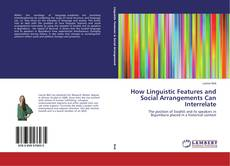 Borítókép a  How Linguistic Features and Social Arrangements Can Interrelate - hoz