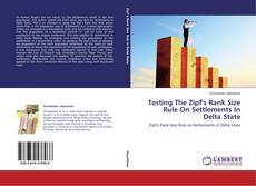 Bookcover of Testing The Zipf's Rank Size Rule On Settlements In Delta State