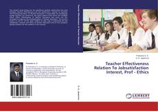 Обложка Teacher Effectiveness Relation To Jobsatisfaction Interest, Prof - Ethics