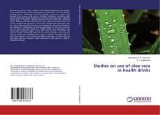 Portada del libro de Studies on use of aloe vera in health drinks