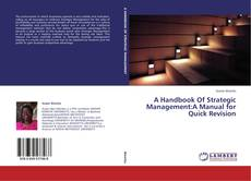 Bookcover of A Handbook Of Strategic Management:A Manual for Quick Revision