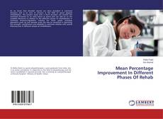Bookcover of Mean Percentage Improvement In Different Phases Of Rehab