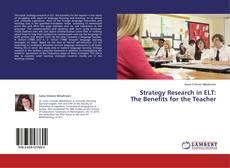 Portada del libro de Strategy Research in ELT: The Benefits for the Teacher