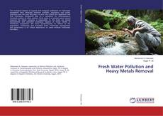 Couverture de Fresh Water Pollution and Heavy Metals Removal