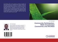 Bookcover of Community Participation, Male Circumcision Ceremonies and HIV/AIDS