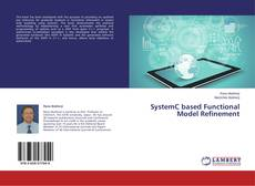 Bookcover of SystemC based Functional Model Refinement