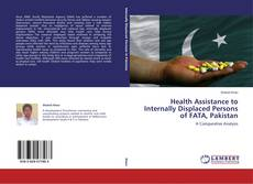 Bookcover of Health Assistance to Internally Displaced Persons of FATA, Pakistan