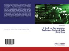 Bookcover of A Book on Compression Technique for Land Data Recording