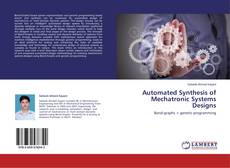 Bookcover of Automated Synthesis of Mechatronic Systems Designs