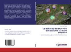 Copertina di Epidemiological Study on Schistosoma Mansoni Infection