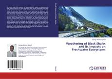 Обложка Weathering of Black Shales and its Impacts on Freshwater Ecosystems