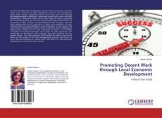 Bookcover of Promoting Decent Work through Local Economic Development