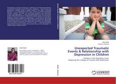 Buchcover von Unexpected Traumatic Events & Relationship with Depression in Children