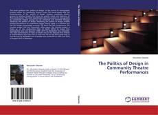 Bookcover of The Politics of Design in Community Theatre Performances
