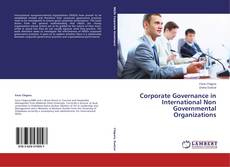 Bookcover of Corporate Governance in International Non Governmental Organizations
