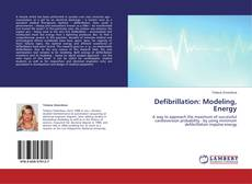 Bookcover of Defibrillation: Modeling, Energy