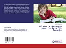 Bookcover of Influence Of Reproductive Health Training In Girls' Education