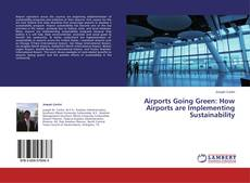 Capa do livro de Airports Going Green: How Airports are Implementing Sustainability