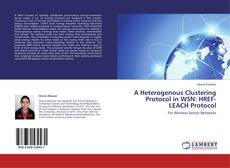Bookcover of A Heterogenous Clustering Protocol in WSN: HREF-LEACH Protocol
