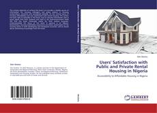 Bookcover of Users' Satisfaction with Public and Private Rental Housing in Nigeria