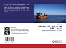 Bookcover of Powering and Resistance of Fishing Vessel