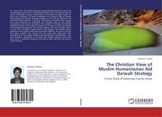 Portada del libro de The Christian View of Muslim Humantarian Aid Da'wah Strategy