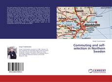 Capa do livro de Commuting and self-selection in Northern Sweden