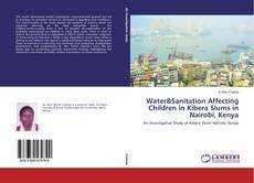 Bookcover of Water&Sanitation Affecting Children in Kibera Slums in Nairobi, Kenya
