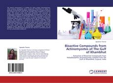 Copertina di Bioactive Compounds from Actinomycetes of The Gulf of Khambhat