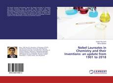 Bookcover of Nobel Laureates in Chemistry and their Inventions: an update from 1901 to 2018