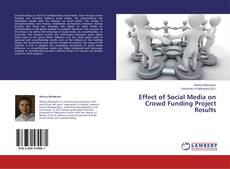 Bookcover of Effect of Social Media on Crowd Funding Project Results