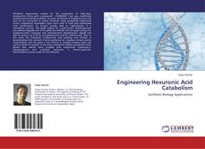 Bookcover of Engineering Hexuronic Acid Catabolism