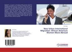 Buchcover von New Urban International Migration: African American Women Move Abroad