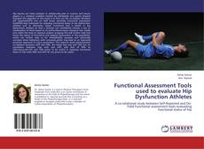 Bookcover of Functional Assessment Tools used to evaluate Hip Dysfunction Athletes