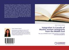 Bookcover of Integration in Canada of Muslim women immigrants from the Middle East