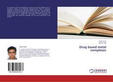 Copertina di Drug based metal complexes