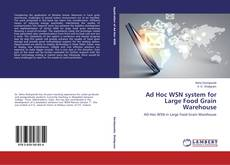 Capa do livro de Ad Hoc WSN system for Large Food Grain Warehouse