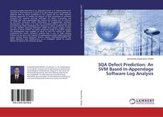 Bookcover of SQA Defect Prediction: An SVM Based In-Appendage Software Log Analysis