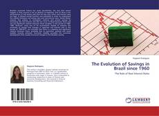 Bookcover of The Evolution of Savings in Brazil since 1960