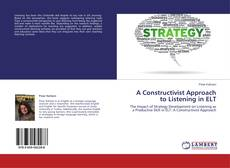 Bookcover of A Constructivist Approach to Listening in ELT