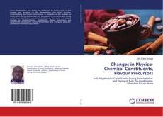 Copertina di Changes in Physico-Chemical Constituents, Flavour Precursors