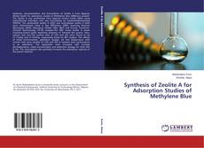 Bookcover of Synthesis of Zeolite A for Adsorption Studies of Methylene Blue