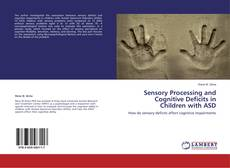 Bookcover of Sensory Processing and Cognitive Deficits in Children with ASD
