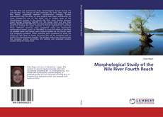 Bookcover of Morphological Study of the Nile River Fourth Reach