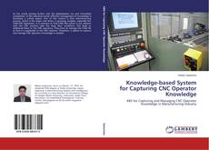 Knowledge-based System for Capturing CNC Operator Knowledge kitap kapağı