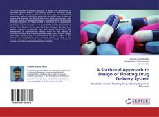 Couverture de A Statistical Approach to Design of Floating Drug Delivery System