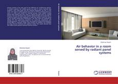 Bookcover of Air behavior in a room served by radiant panel systems