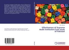 Bookcover of Effectiveness of Supreme Audit Institution;Case study of Pakistan